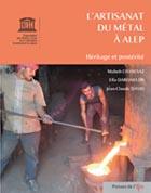 L'artisanat du métal à Alep: héritage et postérité