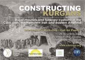 Constructing Kurgans: Burial mounds and funerary customs in the Caucasus, Northwestern Iran and Eastern Anatolia during the Bronze and Iron Age.